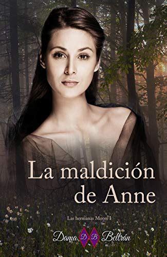 La Maldicion De Anne Las Hermanas Moore No 1