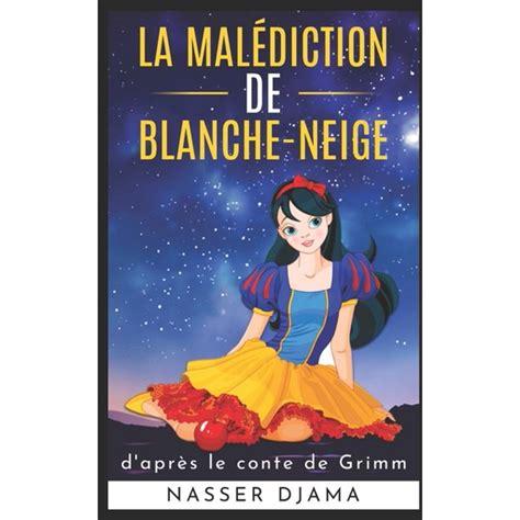 La Malediction De Blanche Neige D Apres Le Conte De Grimm