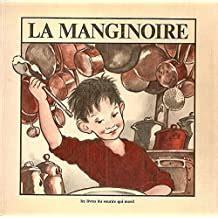 La Manginoire 1979 Broche 20x20cm 48 Pages Litterature Jeunesse Album Pour Enfants Cuisine