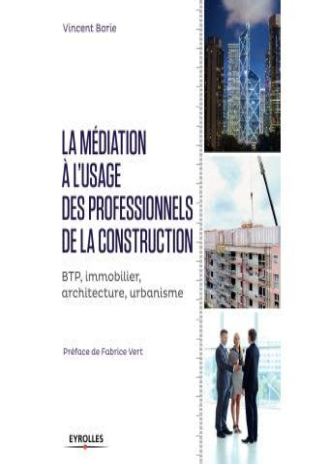 La Mediation A L Usage Des Professionnels De La Construction Btp Immobilier Architecture Urbanisme Blanche Btp