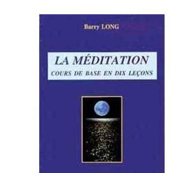 La Meditation Cours De Base En Dix Lecons