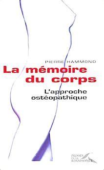 La Memoire Du Corps L Approche Osteopathique