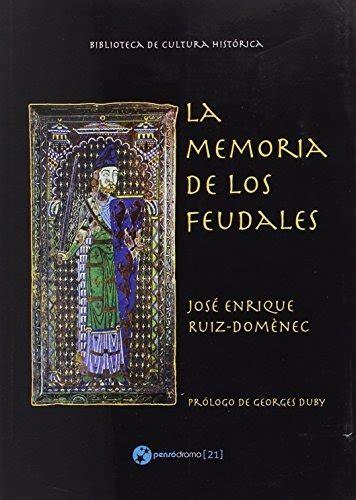 La Memoria De Los Feudales Edicin Renovada