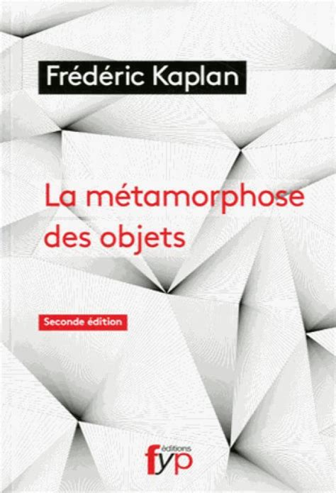 La Metamorphose Des Objets 2nd Edition