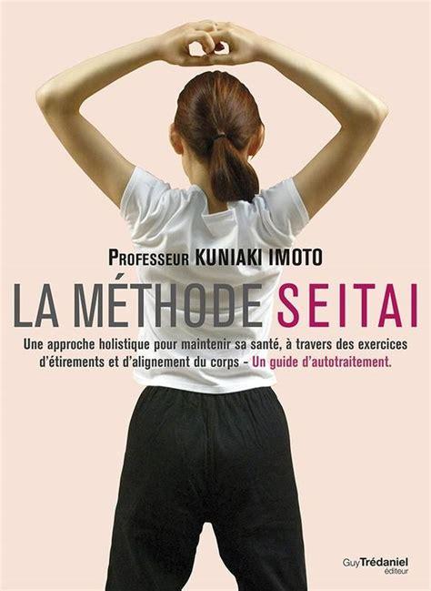 La Methode Seitai Une Approche Holistique Pour Maintenir Sa Sante