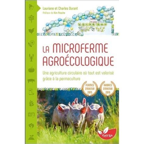 La Microferme Agroecologique Une Agriculture Circulaire Ou Tout Est Valorise Grace A La Permaculture