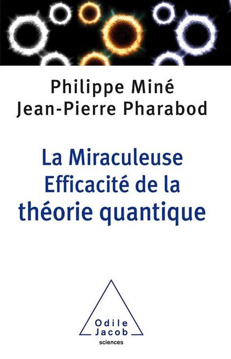 La Miraculeuse Efficacite De La Theorie Quantique