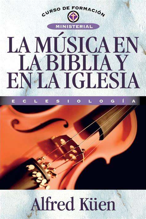 La Musica En La Biblia Y En La Iglesia