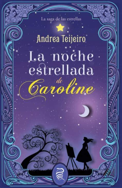 La Noche Estrellada De Caroline La Saga De Las Estrellas
