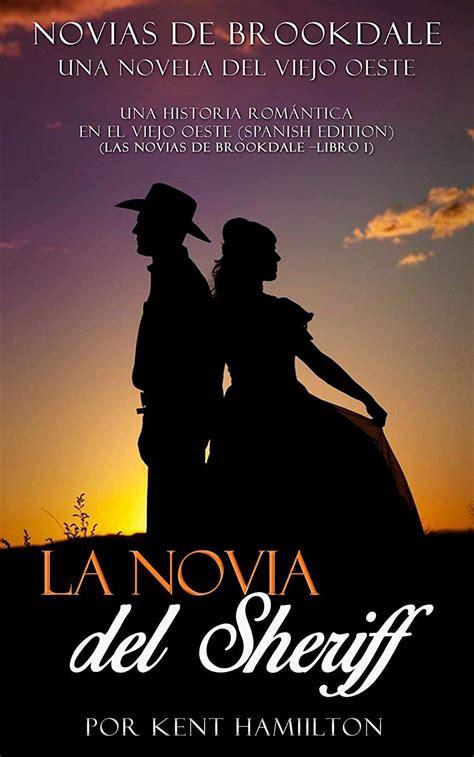 La Novia Del Sheriff Una Historia Romantica En El Viejo Oeste Spanish Edition No 1