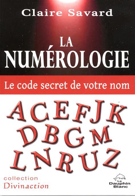 La Numerologie Le Code Secret De Votre Nom