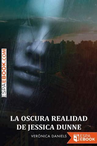 La Oscura Realidad De Jessica Dunne