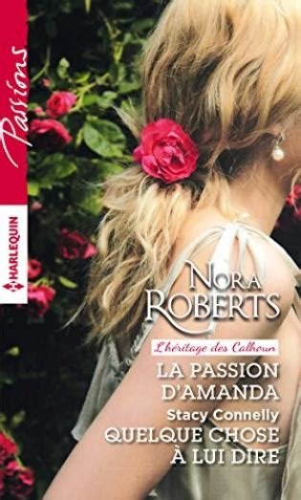 La Passion Damanda Lheritage Des Calhoun T 2