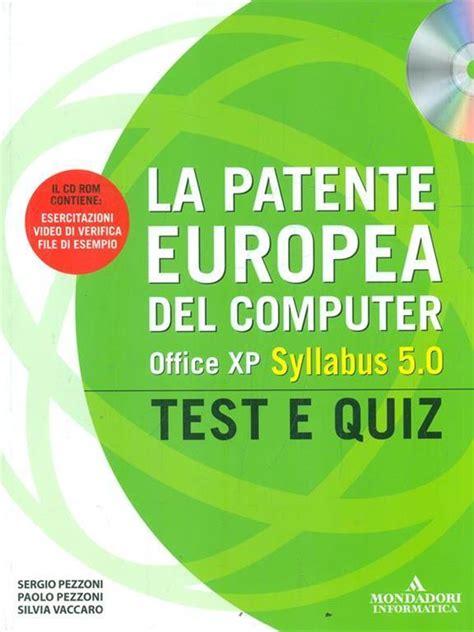 La Patente Europea Del Computer Office Xp Sillabus 5 0 Modulo 2 Uso Del Computer E Gestione Dei File Ecdl