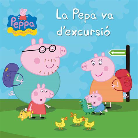 La Pepa Va D Excursio La Porqueta Pepa Primeres Lectures