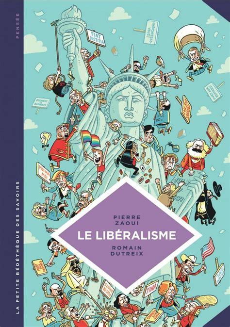 La Petite Bedetheque Des Savoirs Tome 22 Le Liberalisme Enquete Sur Une Galaxie Floue