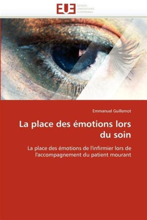 La Place Des Emotions Lors Du Soin