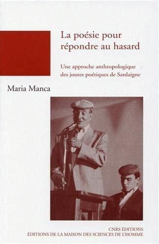 La Poesie Pour Repondre Au Hasard Une Approche Anthropologique Des Joutes Poetiques De Sardaigne