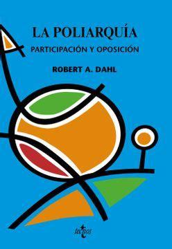 La Poliarquia Participacion Y Oposicion Ciencia Politica Semilla Y Surco Serie De Ciencia Politica