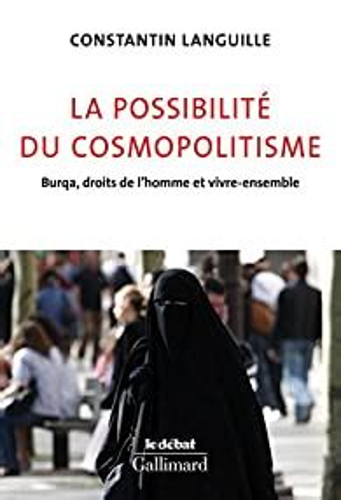 La Possibilite Du Cosmopolitisme Burqa Droits De Lhomme Et Vivre Ensemble