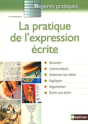 La Pratique De L Expression Ecrite Reperes Pratiques