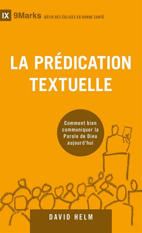La Predication Textuelle Bien Communiquer La Parole De Dieu Aujourdhui