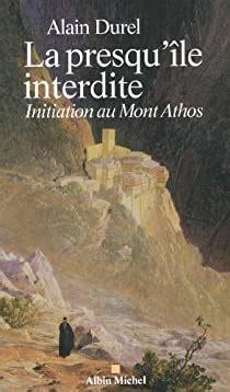 La Presqu Ile Interdite Initiation Au Mont Athos