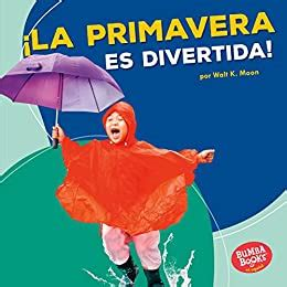 La Primavera Es Divertida Spring Is Fun Bumba Books En Espanol Diviertete Con Las Estaciones Season Fun