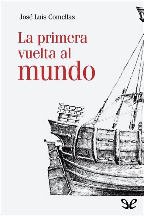 La Primera Vuelta Al Mundo El Libro De Bolsillo Historia