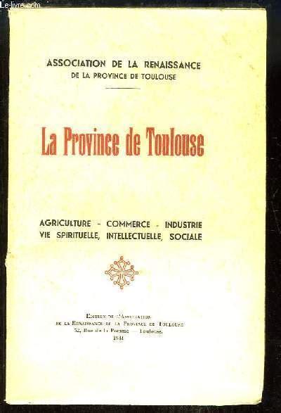 La Province De Toulouse Agriculture Commerce Industrie Vie Spirituelle Intellectuelle Sociale