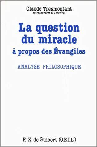 La Question Du Miracle A Propos Des Evangiles Analyse Philosophique