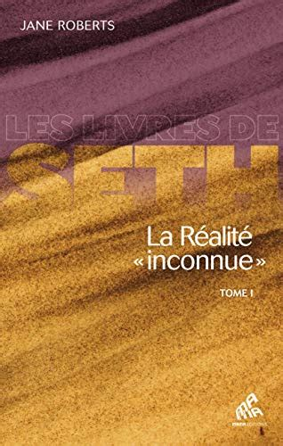 La Realite Inconnue Tome I Les Livres De Seth