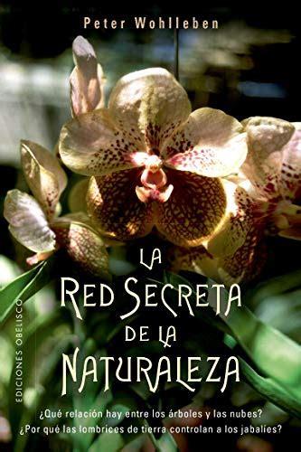 La Red Secreta De La Naturaleza Espiritualidad Y Vida Interior