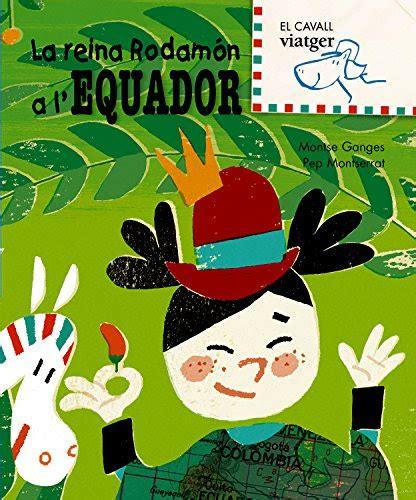La Reina Rodamon A L Equador El Cavall Viatger