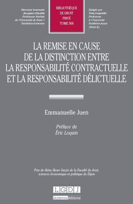 La Remise En Cause De La Distinction Entre La Responsabilite Contractuelle Et La Responsabilite Deli