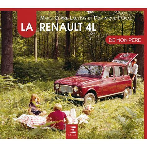 La Renault 4l De Mon Pere