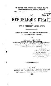 La Republique Dhaiti Et Ses Visiteurs 1840 1882 Reponse A M Victor Cochinat De La Petite Presse Et A Quelques