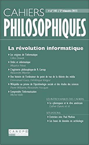 La Revolution Informatique Cahiers Philosophiques N 141 2 2015