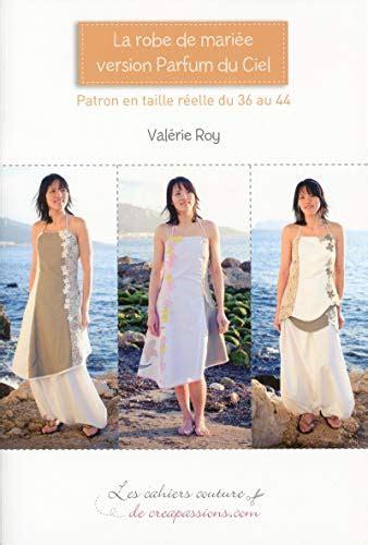 La Robe De Mariee Version Parfum Du Ciel Patron En Taille Reelle Du 36 Au 44