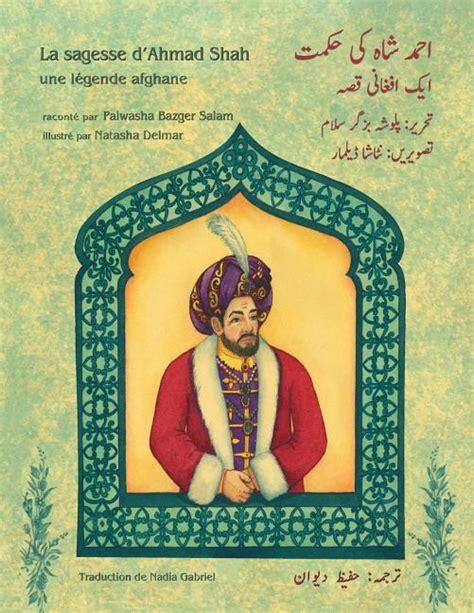 La Sagesse D Ahmad Shah Edition Francais Ourdou