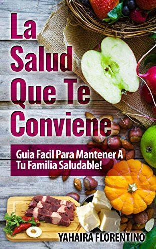 La Salud Que Te Conviene Guia Facil Para Mantener A Tu Familia Sana