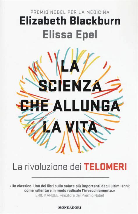 La Scienza Che Allunga La Vita La Rivoluzione Dei Telomeri
