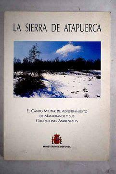 La Sierra De Atapuerca El Campo Militar De Adiestramiento De Matagrande Y Sus Condiciones Ambientales