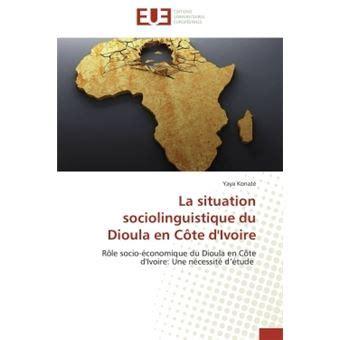 La Situation Sociolinguistique Du Dioula En Cote D Ivoire