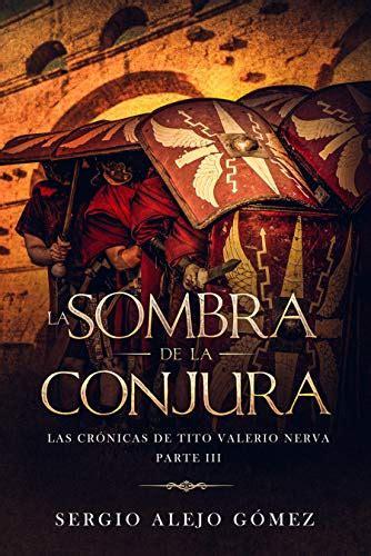 La Sombra De La Conjura Las Cronicas De Tito Valerio Nerva No 3