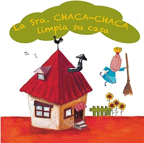 La Sra Chaca Chaca Limpia Su Casa