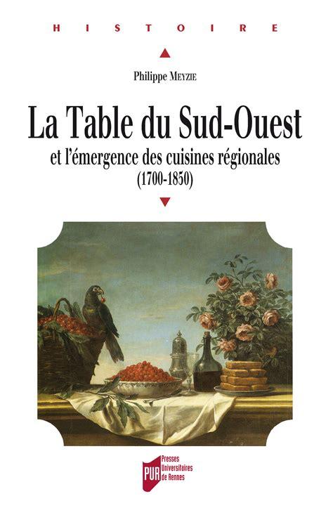 La Table Du Sud Ouest Et L Emergence Des Cuisines Regionales 1700 1850