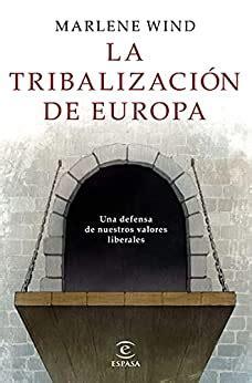 La Tribalizacion De Europa Fuera De Coleccion