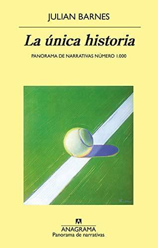 La Unica Historia Panorama De Narrativas No 1000