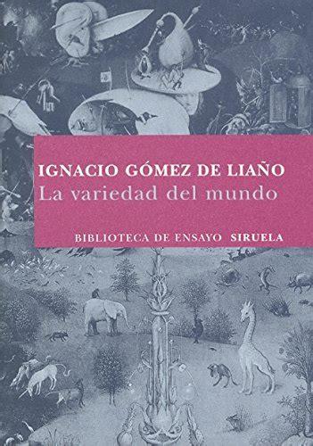 La Variedad Del Mundo Biblioteca De Ensayo Serie Mayor